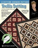 Trellis Setting Quilt Pattern - A cutting corners pattern - Cozy Quilt Designs