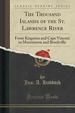 The Thousand Islands of the St. Lawrence River : From Kingston and Cape...