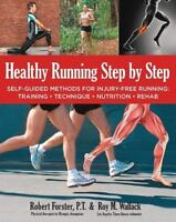 Healthy Running Step by Step: Self-Guided Methods for Injury-Free Running: Tr...