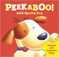 Peek a boo with Spotty Dog: Packed with Fantastic Flaps (Peek a Boo Flap Books),