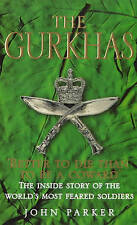 The Gurkhas: The Inside Story of the World's Most Feared Soldiers, Parker, John