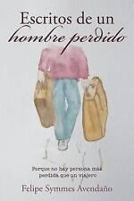 USED (LN) Escritos de un hombre perdido (Spanish Edition) by Felipe Symmes Avend