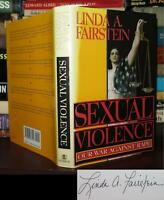 Fairstein, Linda A.  SEXUAL VIOLENCE Signed 1st 1st Edition 1st Printing