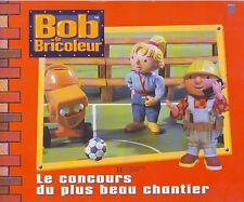 Bob Le Bricoleur Le Concours du plus beau Chantier * Ed HACHETTE * Album souple