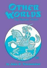 Other Worlds : The Fantasy Genre by John H. Timmerman