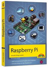 Raspberry Pi - Schnelle Erfolge erzielen NEU