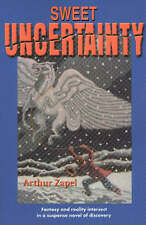 Sweet Uncertainty: Fantasy and Reality Intersect a Suspense Novel of...