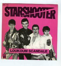 45 RPM SP STARSHOOTER LOUKOUM SCANDALE