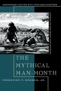 The Mythical Man-Month: Essays on Software Enginee