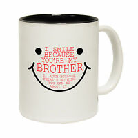 I Smile Because Youre My Brother Tea Novelty sister MUG cup birthday funny gift