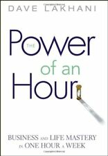 Power of An Hour: Business and Life Mastery in One