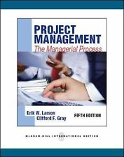 Project Management : The Managerial Process by Larson and Gray 5th Edition
