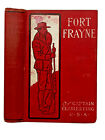 Fort Frayne, Military Romance Novel by Charles King 1901 -US Cavalry, Wyoming