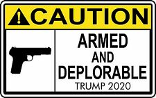 TRUMP 2020 STICKER CAUTION ARMED DEPLORABLE GUN DECAL WINDOW BUMPER ELECTION
