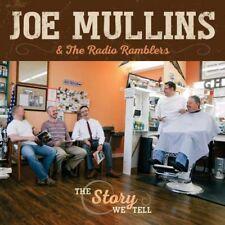 Joe Mullins & The Radio Ramblers : The Story We Tell CD (2017) ***NEW***