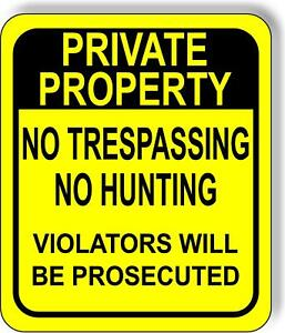 PRIVATE PROPERTY NO TRESPASSING NO HUNTING YELLOW Metal Aluminum composite sign