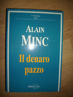 ALAIN MINC - IL DENARO PAZZO - ED:SPIRALI VEL - ANNO:1993 (YE)