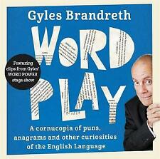 Word Play: A cornucopia of puns, anagrams and other contortions and curiosities of the English language by Gyles Brandreth (Audio CD, 2015)