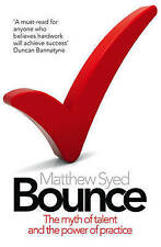 Bounce: The Myth of Talent and the Power of Practice by Matthew Syed (Paperback,