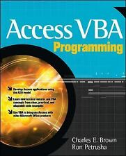 Access VBA Programming by Ron Petrusha and Charles E. Brown (2004, Paperback)