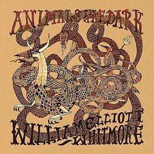 Animals In The Dark; William Elliott Whitmore 2008 CD, Folk Punk, Americana, Ant