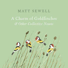 A Charm of Goldfinches and Other Collective Nouns, Sewell, Matt, Acceptable Book