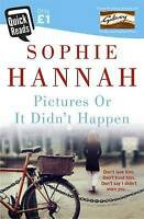 Hannah, Sophie, Pictures Or It Didn't Happen (Quick Reads 2015), Very Good Book