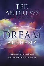 Dream Alchemy: Shaping Our Dreams to Transform Our Lives, Andrews, Ted, New Book