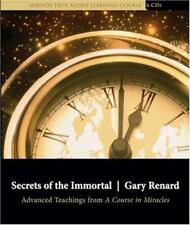 Secrets of the Immortal : Advanced Teachings from a Course in Miracles by...