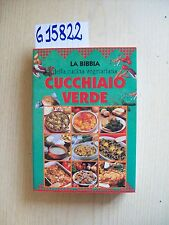 LA BIBBIA DELLA CUCINA VEGETARIANA - CUCCHIAIO VERDE - EDITRICE DEMETRA - 1999
