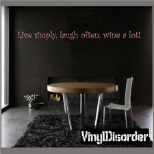 Live simply, laugh often, wine a lot! Wall Quote Mural Decal-winecellarquotes16