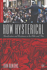 NEW How Hysterical: Identification and Resistance in the Bible and Film