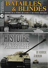 BATAILLES ET BLINDES H.S. N° 30 / HISTOIRE DE LA PANZERWAFFE DE KOURSK A BERLIN