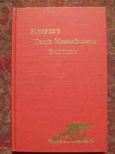 SLEEPER'S BATTERY TENTH MASSACHUSETTS BATTERY - 1909 REPRINT - CIVIL WAR - NEW