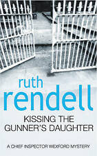 Kissing the Gunner's Daughter: (A Wexford Case) by Ruth Rendell