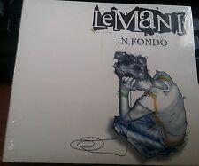 LE MANI - IN FONDO - CD SIGILLATO (SEALED)