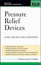 Pressure Relief Devices: ASME and API Code Simplified (McGraw-Hill Mechanical En