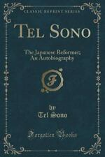 Tel Sono: The Japanese Reformer; An Autobiography (Classic Reprint) (Paperback o