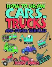 How to Draw Cars, Trucks and Other Vehicles: Learn How to Draw for Kids wit...