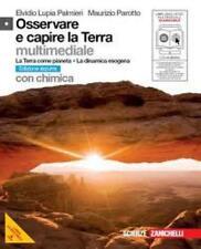 Osservare e capire la Terra. ZANICHELLI COD.9788808127112 LUPIA/PALMIERI/PAROTTO