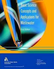 Basic Science Concepts and Applications for Wastewater by Patrick L Antonelli