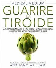 LIBRO MEDICAL MEDIUM - GUARIRE LA TIROIDE - ANTHONY WILLIAM