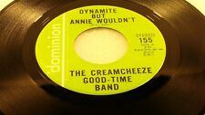 CREAMCHEEZE GOOD-TIME BAND - Dynamite But Annie Wouldn't / Louisiana Man - 1972