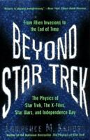 Beyond Star Trek: From Alien Invasions to the End of Time (Paperback or Softback