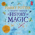 New Harry Potter: A Journey Through the History of Magic By BLOOMSBURY CHILDREN