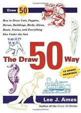 The Draw 50 Way: How to Draw Cats, Puppies, Horses