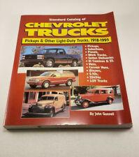 Standard Catalog of Chevrolet Trucks Pickups & Other Light Duty Trucks 1918-1955