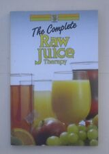 The Complete Raw Juice Therapy, by Thorsons Editorial Board