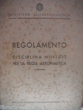 REGOLAMENTO DI DISCIPLINA MILITARE PER LA REGIA AERONAUTICA Ministero 1942 Aerei