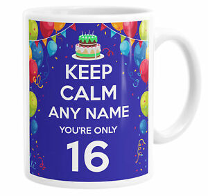 Keep Calm You're Only 16 Personalised Custom Name Mug Tea Cup